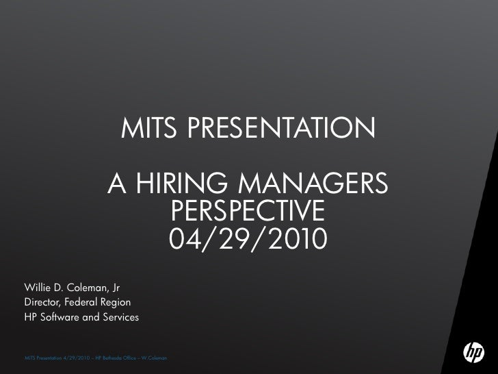 MITS PRESENTATION                                      A HIRING MANAGERS                                          PERSPECT...