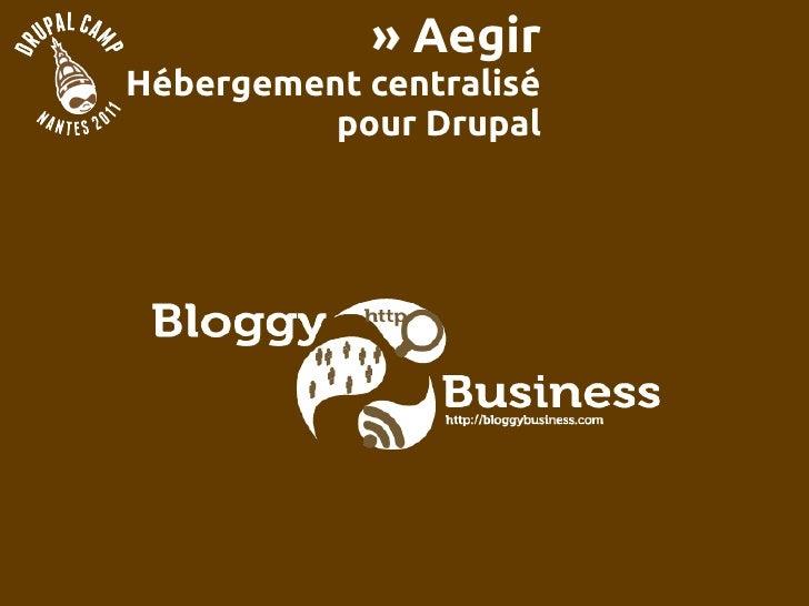 » AegirHébergement centralisé          pour Drupal
