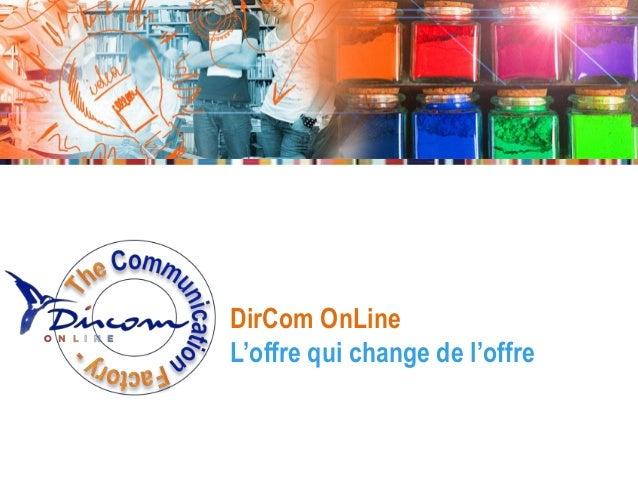 DirCom OnLine L'offre qui change de l'offre