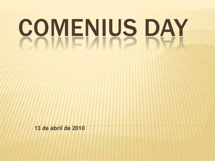 COMENIUS DAY<br />13 de abril de 2010<br />