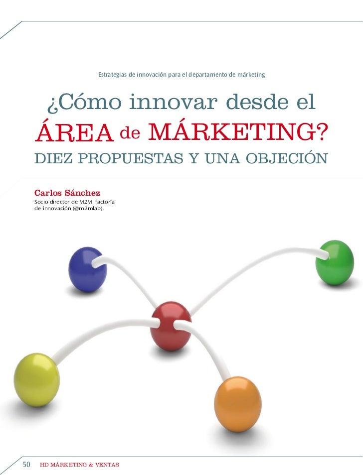 Estrategias de innovación para el departamento de márketing         ¿Cómo innovar desde el     área de márketing?     Diez...