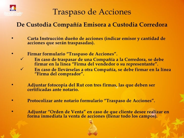 Traspaso de Acciones <ul><li>De Custodia Compañía Emisora a Custodia Corredora </li></ul><ul><li>Carta Instrucción dueño d...