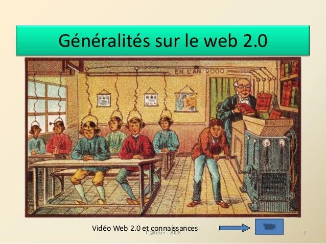 Généralitéssurleweb2.0 L'@telier‐ 2008 2 VidéoWeb2.0etconnaissances
