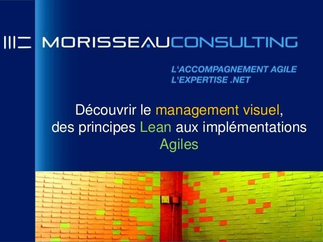 Découvrir le management visuel,des principes Lean aux implémentations                Agiles