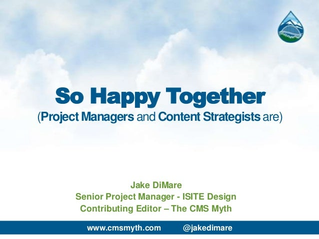 So Happy Together (Project Managers and Content Strategists Are)