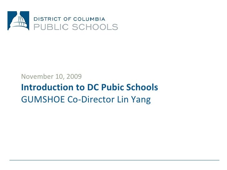 November 10, 2009 Introduction to DC Pubic Schools GUMSHOE Co-Director Lin Yang
