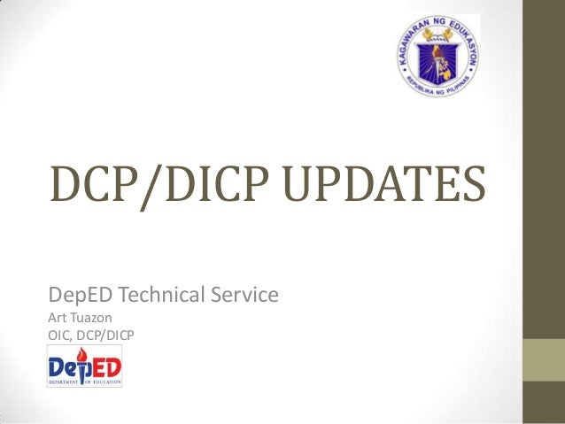 DCP/DICP UPDATESDepED Technical ServiceArt TuazonOIC, DCP/DICP