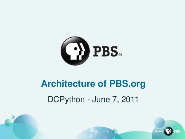 Architecture of PBS.org DCPython - June 7, 2011