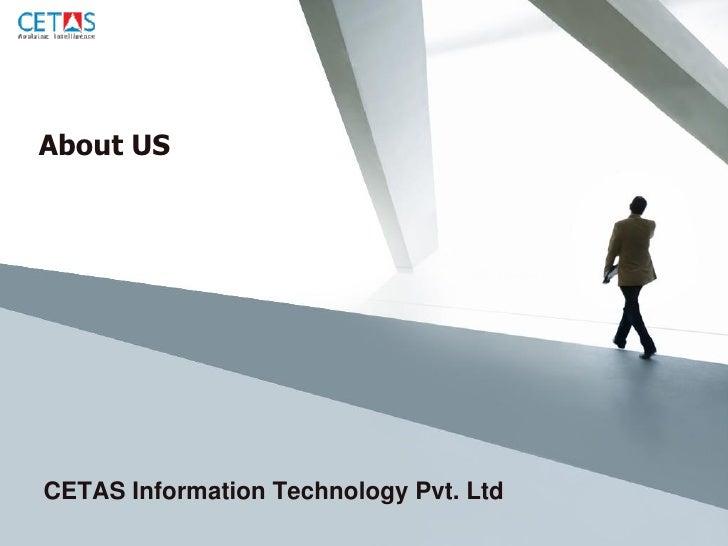 About US     CETAS Information Technology Pvt. Ltd