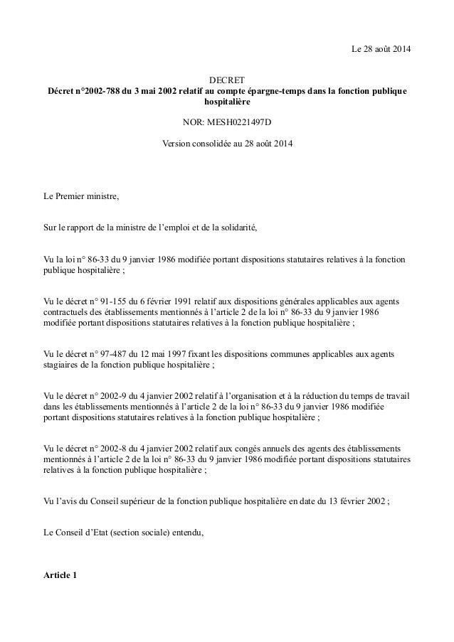 Le 28 août 2014  DECRET  Décret n°2002-788 du 3 mai 2002 relatif au compte épargne-temps dans la fonction publique  hospit...
