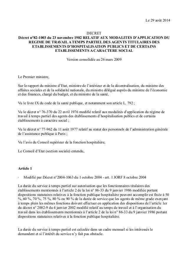 Le 29 août 2014  DECRET  Décret n°82-1003 du 23 novembre 1982 RELATIF AUX MODALITES D'APPLICATION DU  REGIME DE TRAVAIL A ...