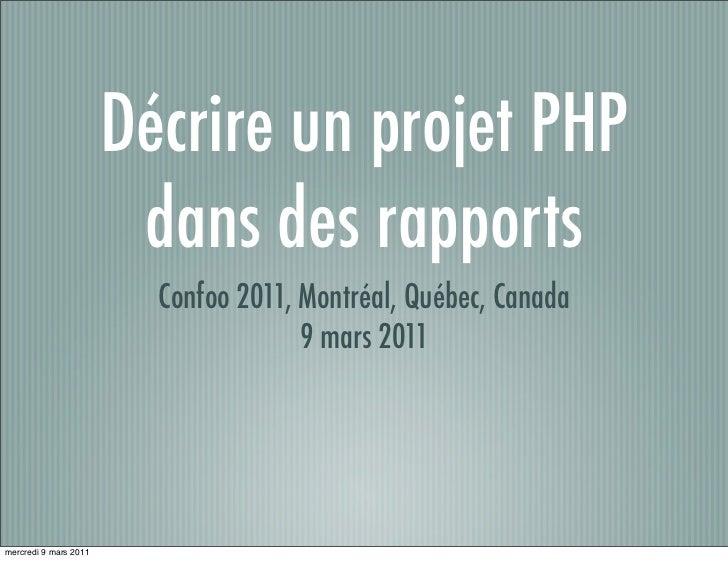 Décrire un projet PHP                        dans des rapports                         Confoo 2011, Montréal, Québec, Cana...