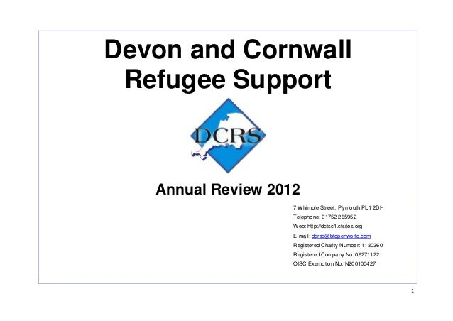 1 Devon and Cornwall Refugee Support Annual Review 2012 7 Whimple Street, Plymouth PL1 2DH Telephone: 01752 265952 Web: ht...