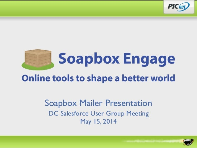 Soapbox Mailer Presentation DC Salesforce User Group Meeting May 15, 2014
