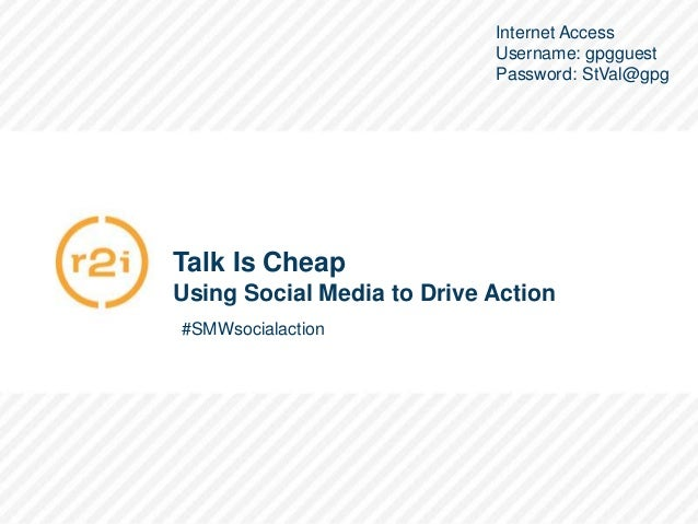 All Rights Reserved. Copyright of R2integrated, 2012.#SMWsocialactionTalk Is CheapUsing Social Media to Drive Action#SMWso...