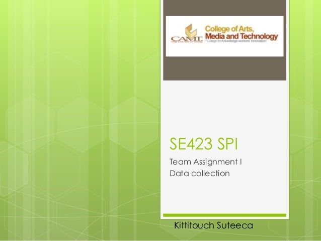 SE423 SPI Team Assignment I Data collection Kittitouch Suteeca