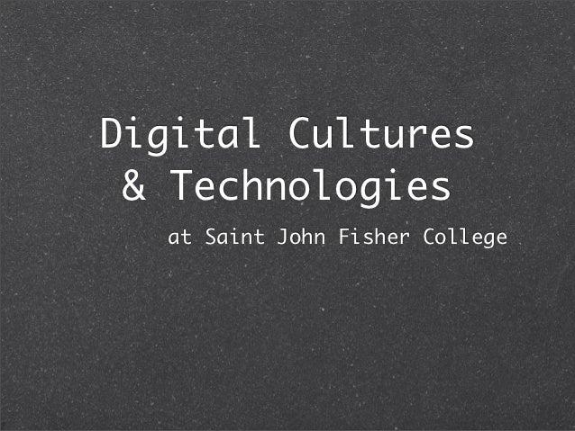 Digital Cultures & Technologies  at Saint John Fisher College
