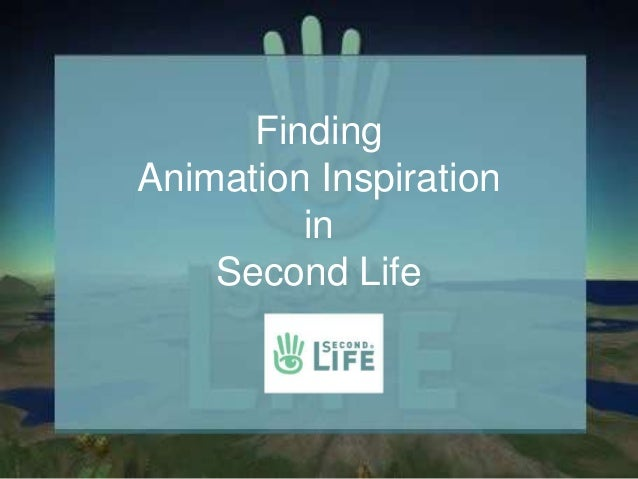 FindingAnimation Inspiration         in    Second Life