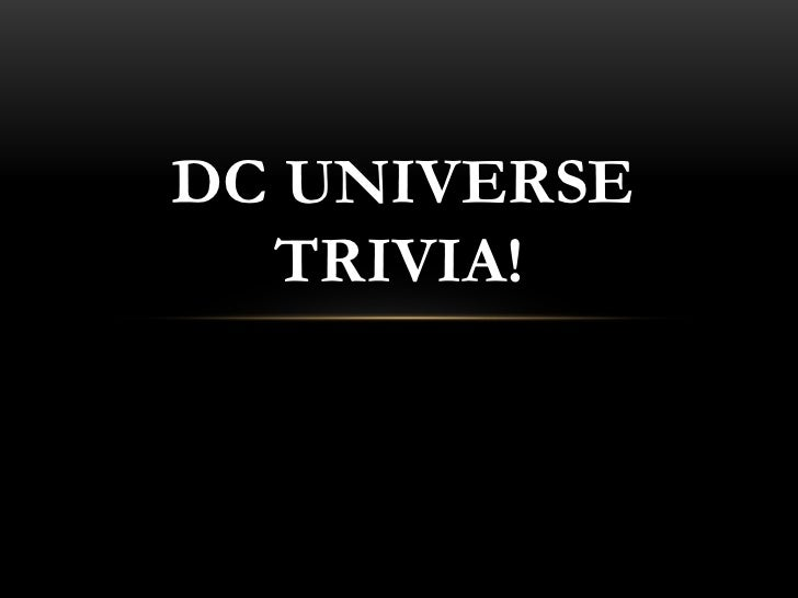 DC Universe Trivia!<br />