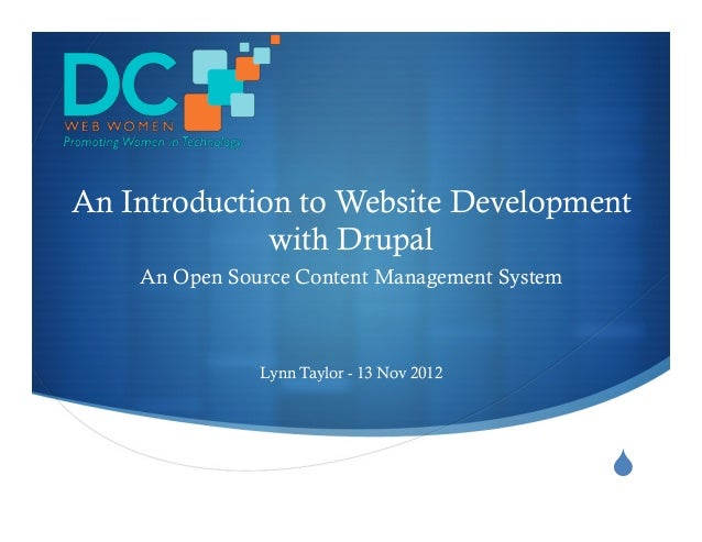 An Introduction to Website Development              with Drupal    An Open Source Content Management System               ...
