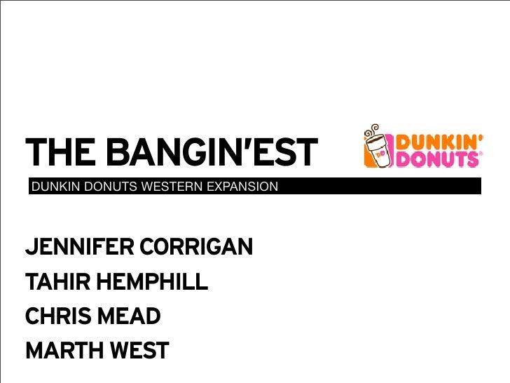 THE BANGIN'EST DUNKIN DONUTS WESTERN EXPANSION    JENNIFER CORRIGAN TAHIR HEMPHILL CHRIS MEAD MARTH WEST