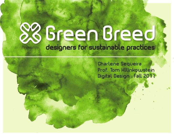 Charlene SequeiraProf. Tom KllinkowsteinDigital Design : Fall 2011