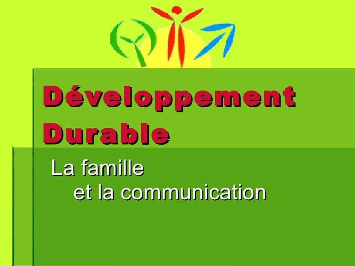 Développement Durable La famille  et la communication