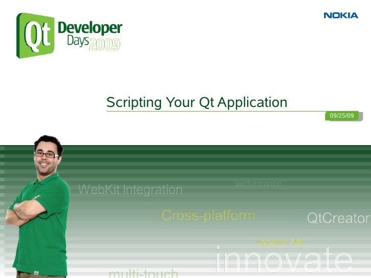 Scripting Your Qt Application                                 09/25/09