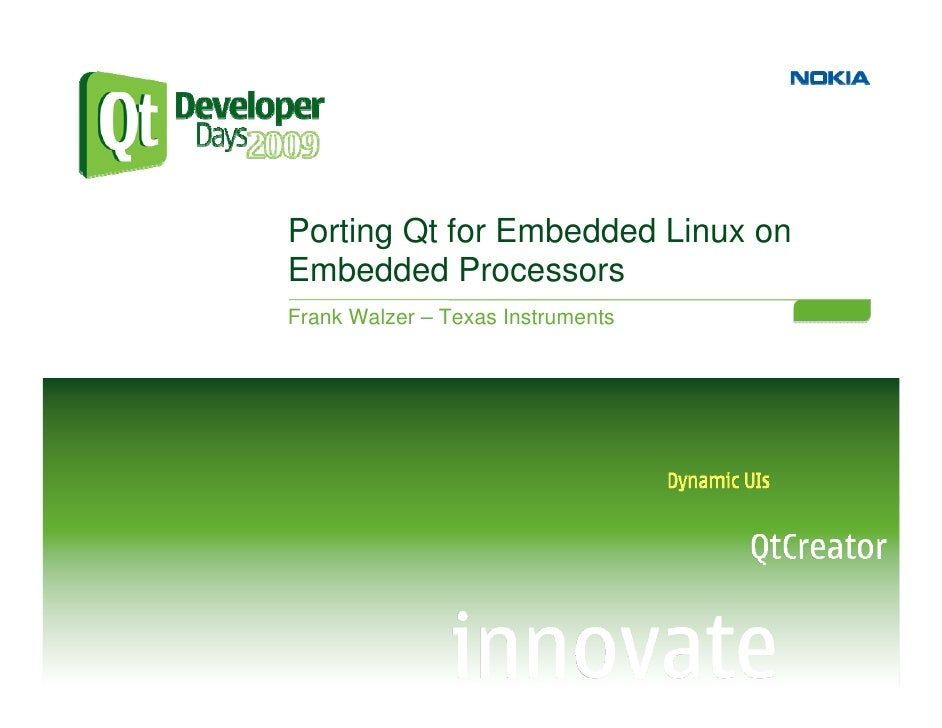 Porting Qt for Embedded Linux on Embedded Processors Frank Walzer – Texas Instruments
