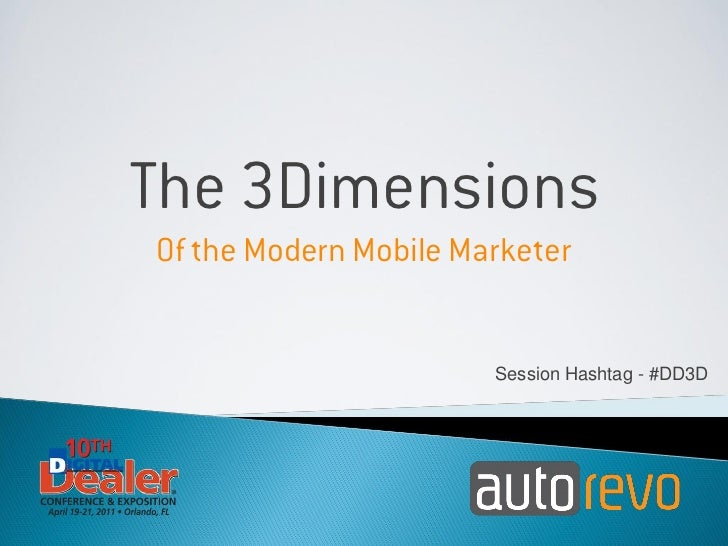 The 3 Dimensions of the Modern Mobile Marketer - in 3-D!