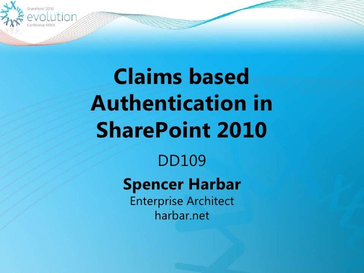 DD109 Claims Based AuthN in SharePoint 2010