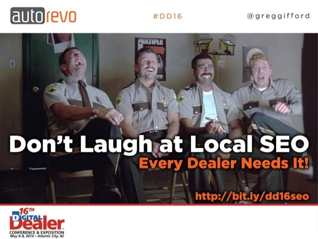 Don't Laugh At Local SEO - Every Dealer Needs It!