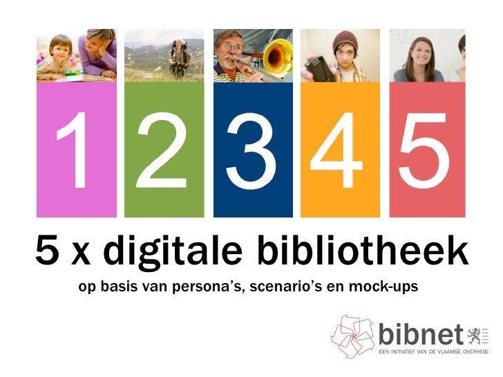 5 x digitale bibliotheek op basis van persona's, scenario's en mock-ups