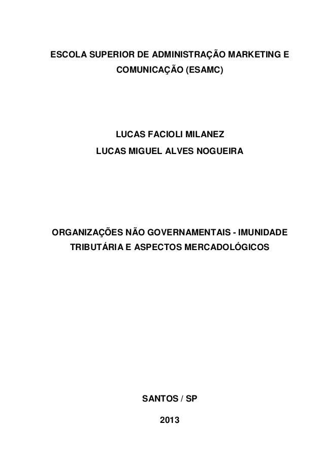 ESCOLA SUPERIOR DE ADMINISTRAÇÃO MARKETING E  COMUNICAÇÃO (ESAMC)  LUCAS FACIOLI MILANEZ  LUCAS MIGUEL ALVES NOGUEIRA  ORG...