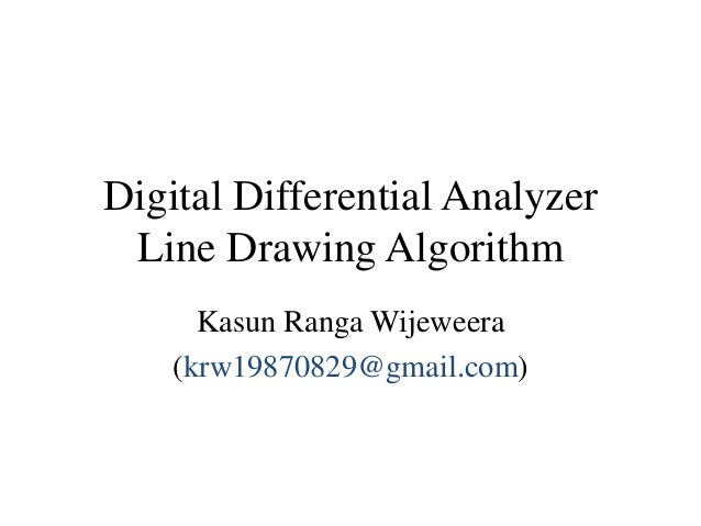 Dda Line Drawing Algorithm Full Form : Digital differential analyzer line drawing algorithm