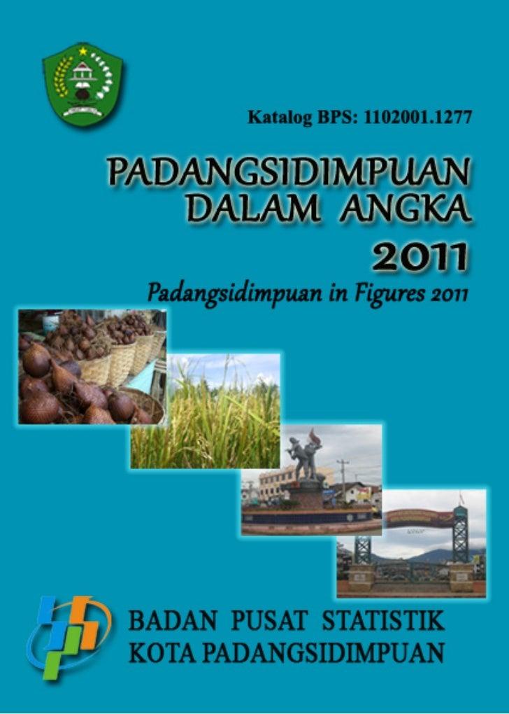 PADANGSIDIMPUAN    DALAM ANGKAPadangsidimpuan In Figures              2011