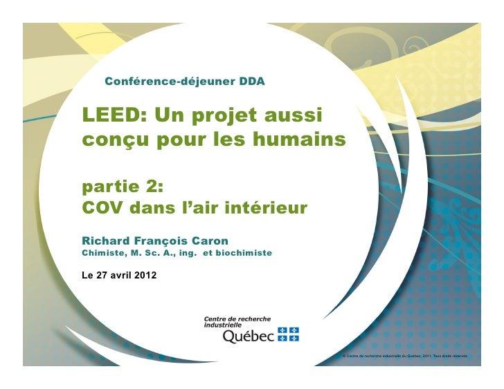 Conférence-déjeuner DDALEED: Un projet aussiconçu pour les humainspartie 2:COV dans l'air intérieurRichard François CaronC...