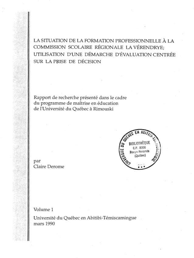 LA SITUATION DE LA FORMATION PROFESSIONNELLE À LA COMMISSION SCOLAIRE RÉGIONALE LA VÉRENDRYE; UTILISATION D'UNE DÉMARCHE D...