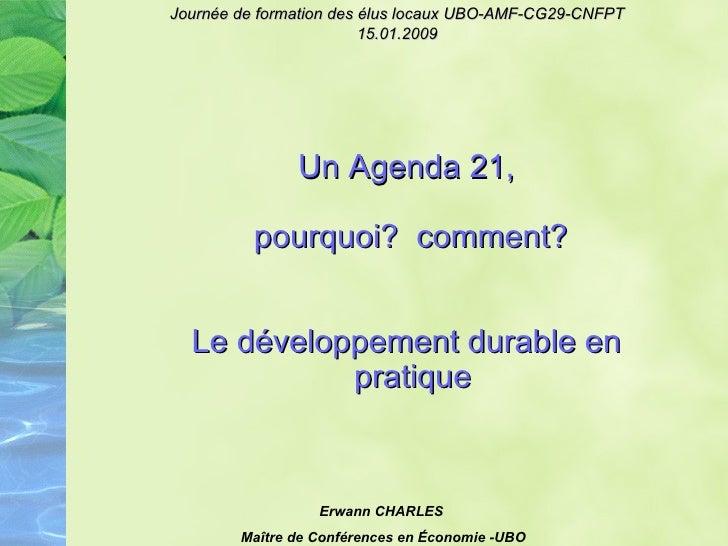 <ul><ul><ul><li>Un Agenda 21, </li></ul></ul></ul><ul><ul><ul><li>pourquoi?  comment? </li></ul></ul></ul><ul><ul><ul><li>...