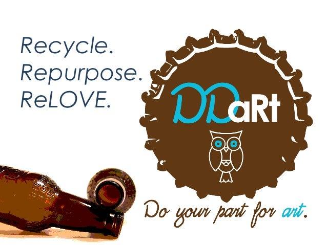 Recycle.Repurpose.ReLOVE.