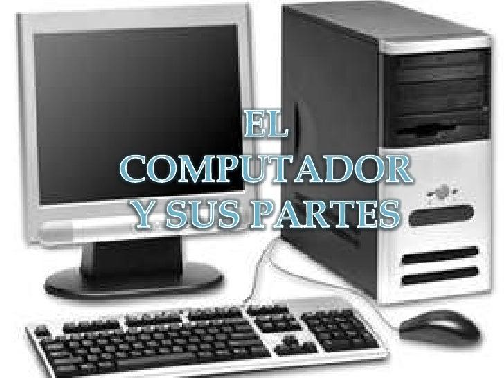 EL COMPUTADOR Y SUS PARTES<br />