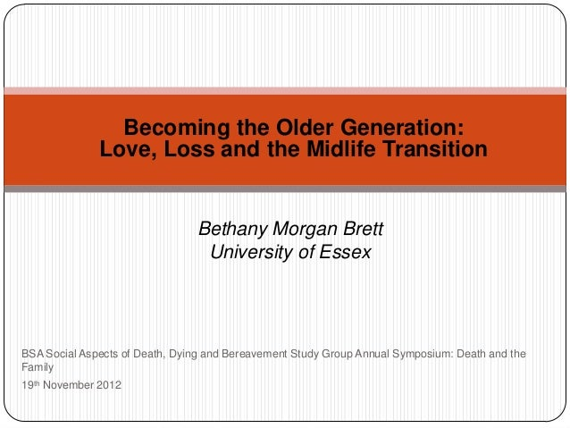 Becoming the Older Generation: Love, Loss and the Midlife Transition by Bethany Morgan Brett
