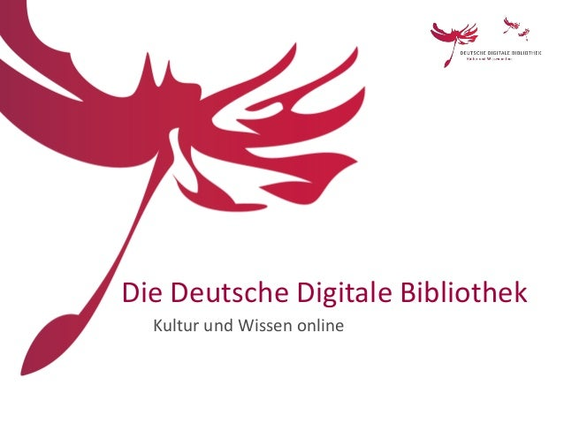 Die Deutsche Digitale Bibliothek Kultur und Wissen online