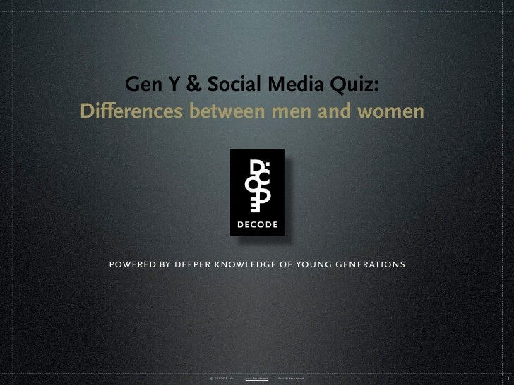 Gen Y & Social Media Quiz:Differences between men and women  powered by deeper knowledge of young generations             ...