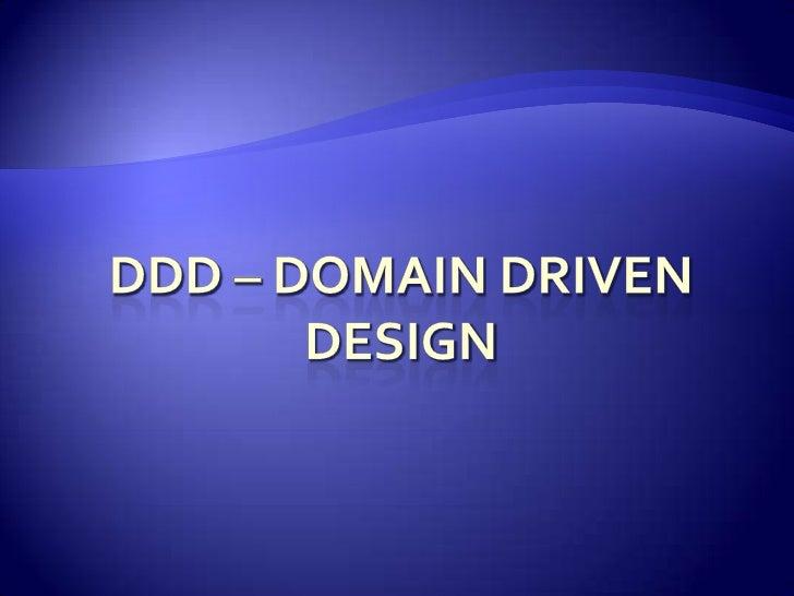 Ddd – Domain driven design<br />