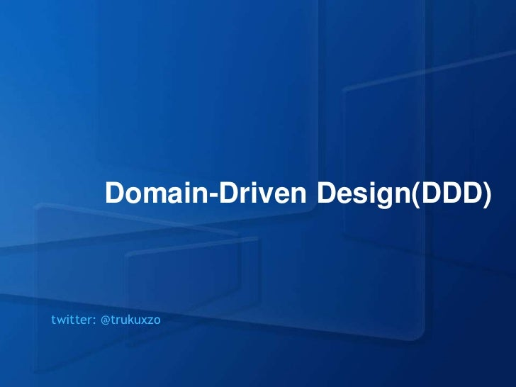Domain-Driven Design(DDD)twitter: @trukuxzo