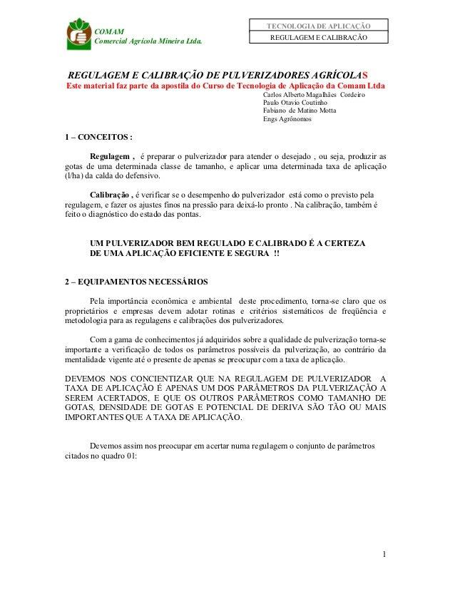 TECNOLOGIA DE APLICAÇÃO        COMAM        Comercial Agrícola Mineira Ltda.                     REGULAGEM E CALIBRAÇÃOREG...