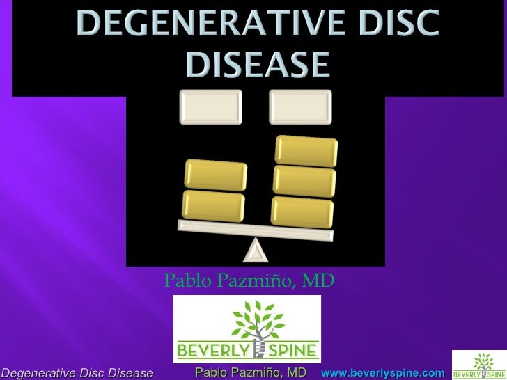 Degenerative Disc Disease by Pablo Pazmino MD