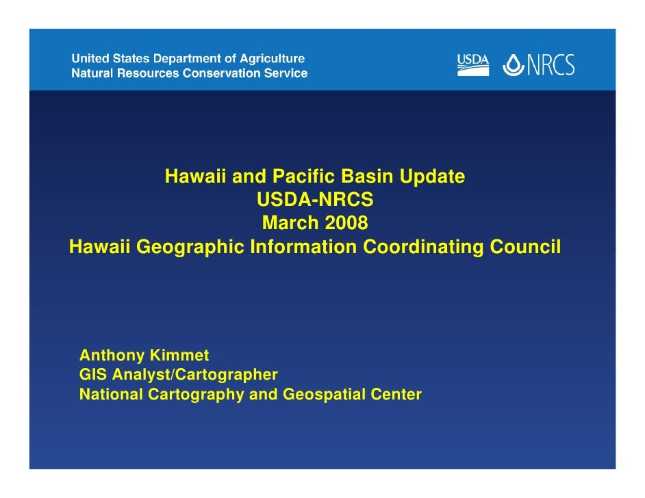Hawaii and Pacific Basin Update                    USDA-NRCS                     March 2008 Hawaii Geographic Information ...