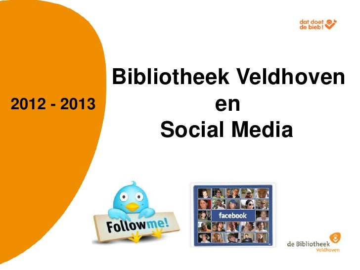 Bibliotheek Veldhoven2012 - 2013             en                   Social Media